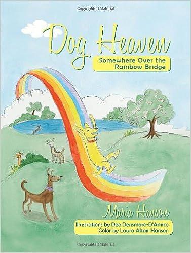 dog heaven somewhere over the rainbow bridge maria hanson dee d