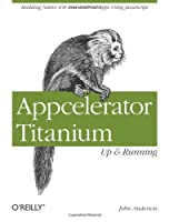 Appcelerator Titanium: Up and Running Front Cover
