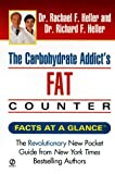 The Carbohydrate Addict's Fat Counter, Richard F. Heller and Rachael F. Heller, 0451201108