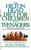 The Hilton Head Diet for Children and Teenagers, Peter M. Miller, 0446393371