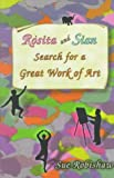 Rosita and Sian Search for a Great Work of Art, Sue Robishaw, 0965203638