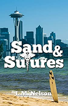 Sand & Sutures (Scrubs Book 2) by [Nelson, L.M.]