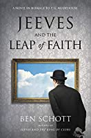 Jeeves and the Leap of Faith: A Novel in Homage to P. G. Wodehouse