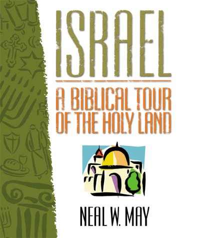 Israel: A Biblical Tour of the Holy Land (Holy Land Pictures)