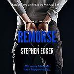 Remorse   Stephen Edger
