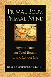 Primal Body, Primal Mind: Beyond Paleo for Total Health and a Longer Life (1594774137) | Amazon price tracker / tracking, Amazon price history charts, Amazon price watches, Amazon price drop alerts
