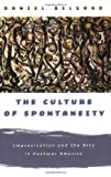 img - for The Culture of Spontaneity: Improvisation and the Arts in Postwar America by Daniel Belgrad (1999-10-01) book / textbook / text book