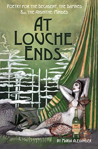 at-louche-ends-poetry-for-the-decadent-the-damned-and-the-absinthe-minded