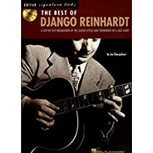The Best of Django Reinhardt: A Step-by-Step Breakdown of the Guitar Styles and Techniques of a Jazz Giant