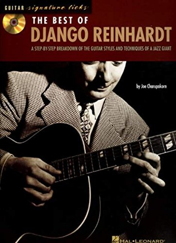 The Best of Django Reinhardt: A Step-by-Step Breakdown of the Guitar Styles and Techniques of a Jazz Giant (Signature Licks (Django Reinhardt Music Book)