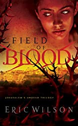 Field of Blood (Jerusalem's Undead Trilogy Book 1)