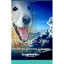 After Death Signs from Pet Afterlife & Animals in Heaven: How to Ask for Signs & Visits and What it Means