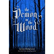 The Demon in the Wood: A Darkling Prequel Story (The Shadow and Bone Trilogy)