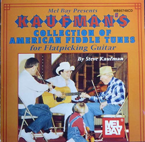 Mel Bay Presents Kaufman's Collection of American Fiddle Tunes for Flatpicking Guitar