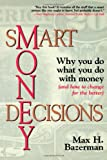 Smart Money Decisions, Max H. Bazerman, 0471296112