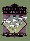 The Little Giant Encyclopedia of Handwriting Analysis, Sterling Publishing Company Staff and Diagram Group Staff, 0806918314