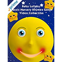 Baby Lullaby Classic Nursery Rhymes Songs Video Collection