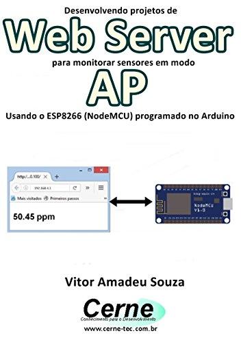Amazon com: Desenvolvendo projetos de Web Server para monitorar