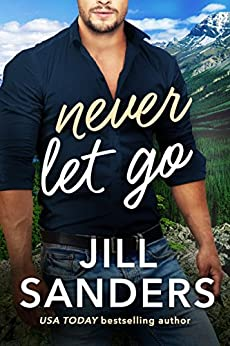 Never Let Go (Haven, Montana Book 2) by [Sanders, Jill]