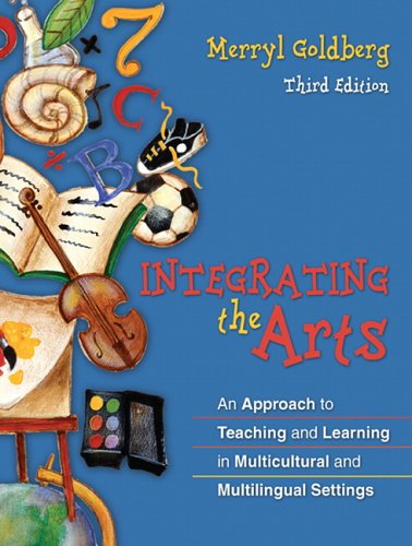 Integrating the Arts: An Approach to Teaching and Learning in Multicultural and Multilingual Settings (3rd Edition)