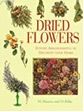 img - for Dried Flowers: Stylish Arrangements to Decorate Your Home (Quick and Easy) book / textbook / text book