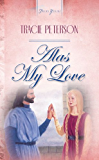 Alas My Love (Truly Yours Digital Editions Book 164)