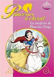 Princesses à cheval : La surprise de Blanche-Neige