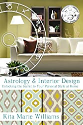 Astrology & Interior Design: Unlocking the Secret to Your Personal Style at Home (English Edition)