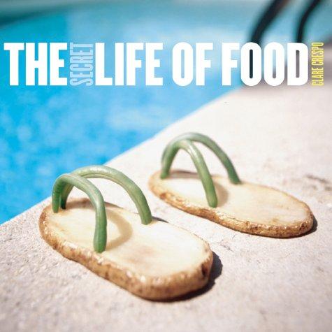 Read Online The Secret Life of Food pdf