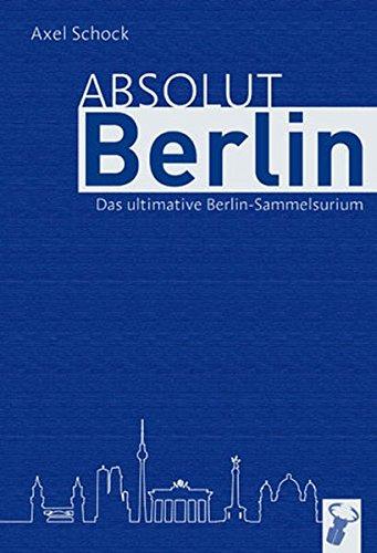 Absolut Berlin: Das Berlin-Sammelsurium