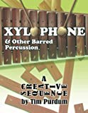 Xylophone and Other Barred Percussion: A Creative Sequence (Volume 2)