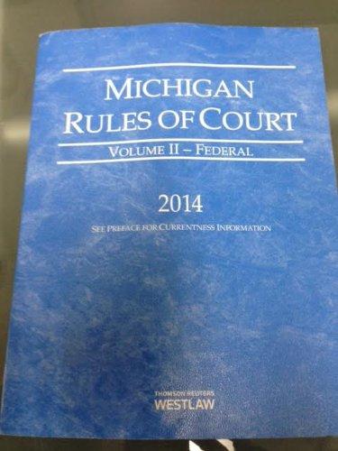 michigan-rules-of-court-federal-2014-ed-vol-ii-michigan-court-rules