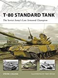 T-80 Standard Tank: The Soviet Army's Last