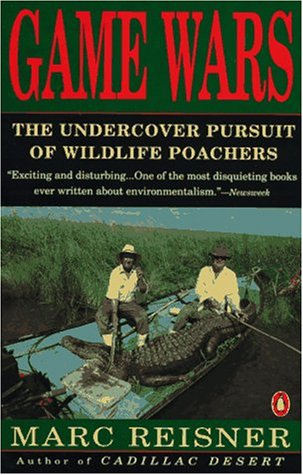 Game Wars: The Undercover Pursuit of Wildlife Poachers