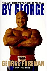 By George:: The Autobiography of George Foreman Hardcover