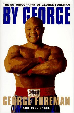by-george-the-autobiography-of-george-foreman