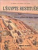 ÉGYPTE RESTITUÉE T.01 (L') : SITES ET TEMPLES DE HAUTE ÉGYPTE