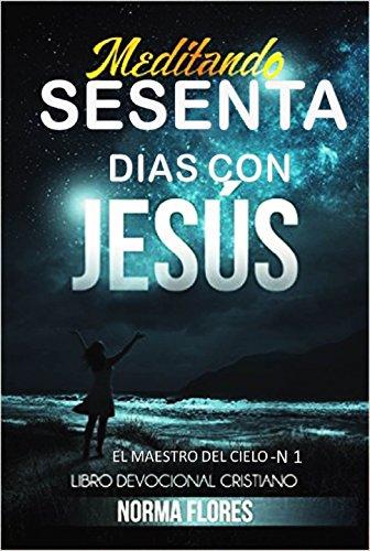 Portada del libro Meditando sesenta días con Jesús de Norma Flores