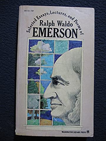 Selected Essays, Lectures, and Poems of Ralph Waldo Emerson (Emerson Essays And Lectures)