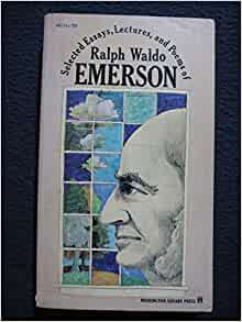 selected essays ralph waldo emerson Ralph waldo emerson literary works nature addresses, and lectures, 1849 note: list of selected criticism included nature, 1836 webtext by ann woodlief.
