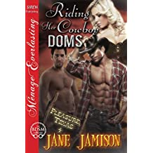 Riding Her Cowboy Doms [Pleasure, Texas 4] (Siren Publishing Menage Everlasting)