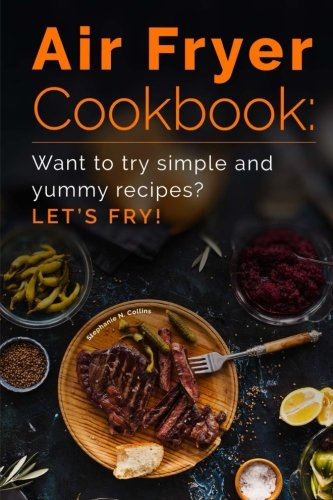 Air Fryer Cookbook: Simple and Yummy Recipes