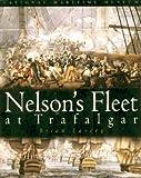Nelson's Fleet at Trafalgar, Brian Lavery, 0948065494