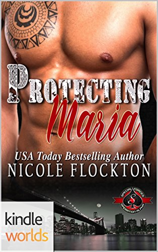Special Forces: Operation Alpha: Protecting Maria (Kindle Worlds Novella)