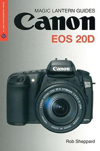 canon eos 20d magic lantern guides rob sheppard 9781579906924 rh amazon com Canon EOS 80D Canon EOS 30D