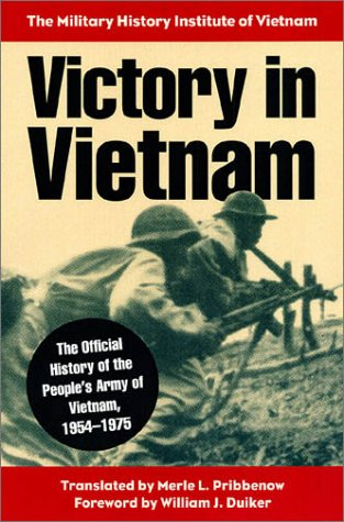 Victory in Vietnam: The Official History of the People's Army of Vietnam, 1954-1975 (Modern War Studies) by University Press of Kansas
