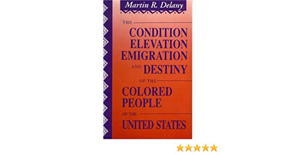 the condition elevation emigration and destiny of the colored people of the united states martin r delany 9780933121423 amazoncom books - Colored People Book