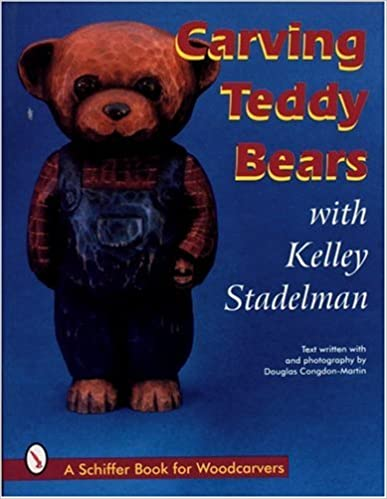Carving Teddy Bears: With Kelley Stadelman