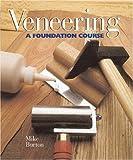 Veneering: A Foundation Course: Revised Edition