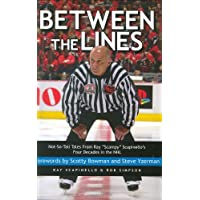 """Between the Lines: Not-So-Tall Tales From Ray """"Scampy"""" Scapinello's Four Decades in the NHL"""